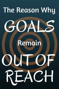 The reason why Goals remain out of reach