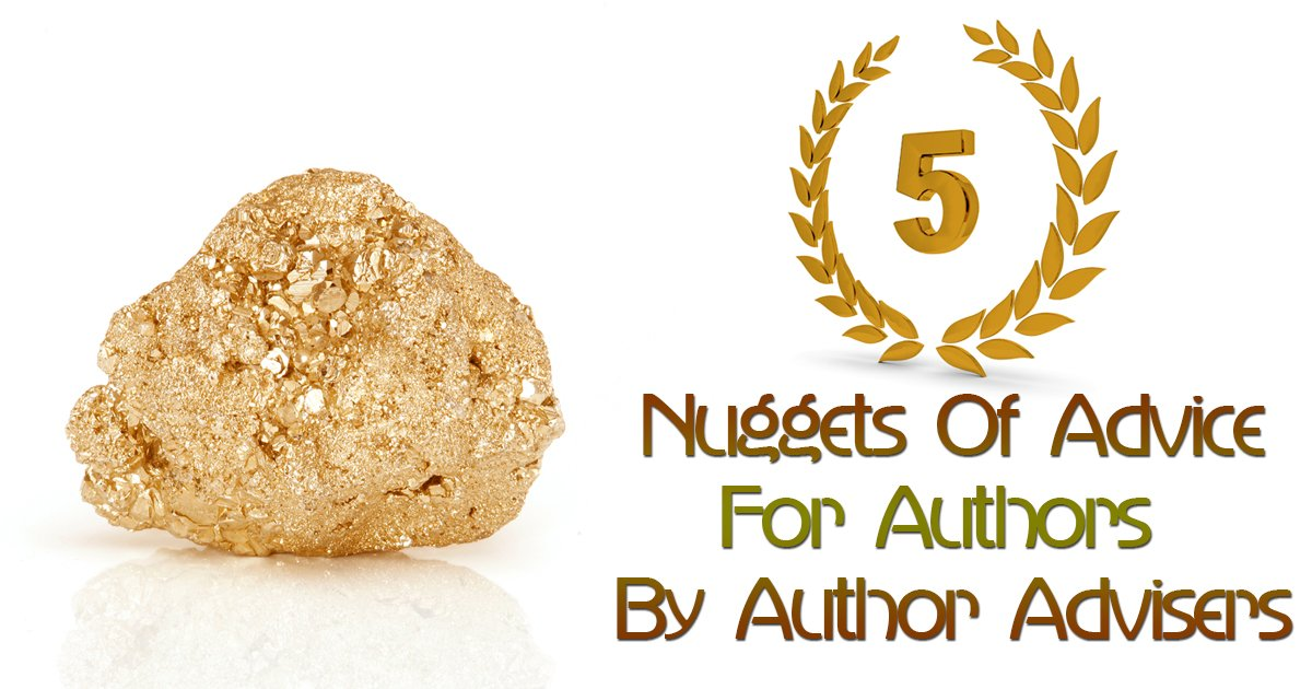 5 Nuggets Of Advice For Authors By Author Advisers